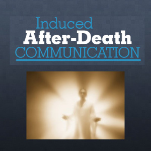 Induced-After-Death-Communication